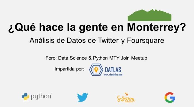 BigData Meetup Monterrey – Los tips para ser un científico de datos con #Twitter