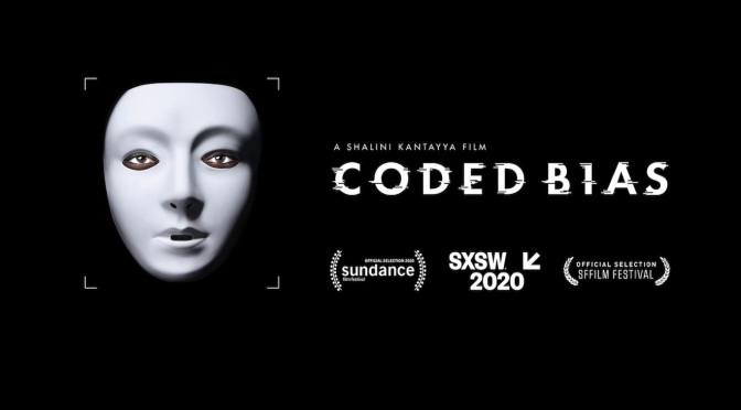 UNA REFLEXIÓN BALANCEADA DEL DOCUMENTAL DE NETFLIX: CODED BIAS ¿ INTELIGENCIA ARTIFICIAL RACISTA? – COLUMNA DE OPINION DATLAS