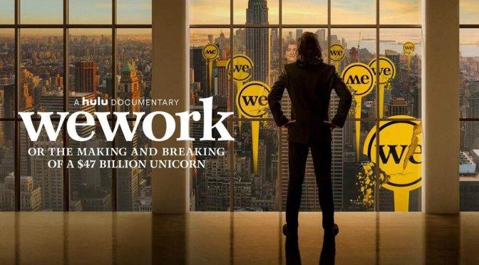 el NUEVO documental de wework (2021) DE hulu ¿ADAN NEUMANN EL HÉROE, EL MARTIR O EL ERROR?  – columna de opinion DATLAS